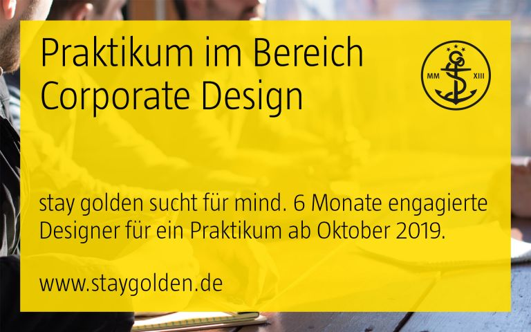 stay golden, praktikum, design, corporate design, kommunikationsdesign, chance, nutzen, offene stelle, düsseldorf