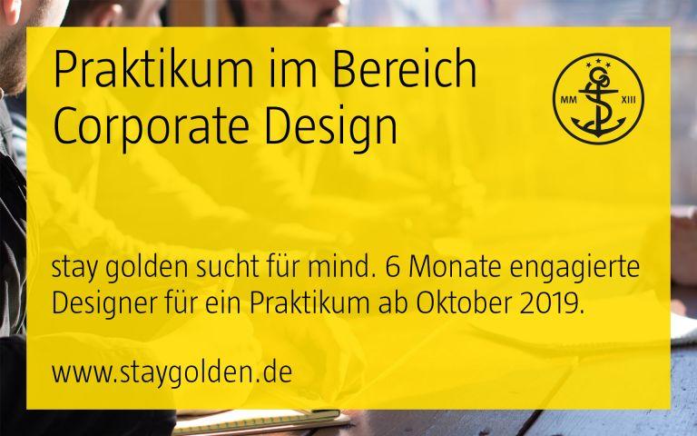 stay golden, praktikum, design, corporate design, kommunikationsdesign, chance, nutzen, offene stelle, düsseldorf