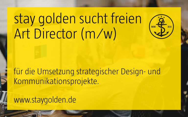 stay golden, aufruf, offene stelle, stellenausschreibung, freelance, designer, art director, corporate design, markenkommunikation, düsseldorf