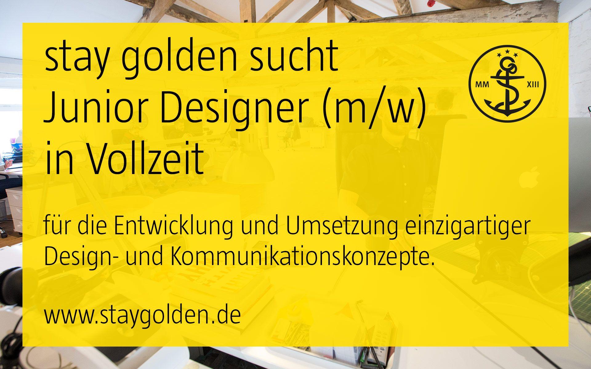stay golden, aufruf, offene stelle, stellenausschreibung, festanstellung, junior designer, designer, corporate design, markenkommunikation, düsseldorf