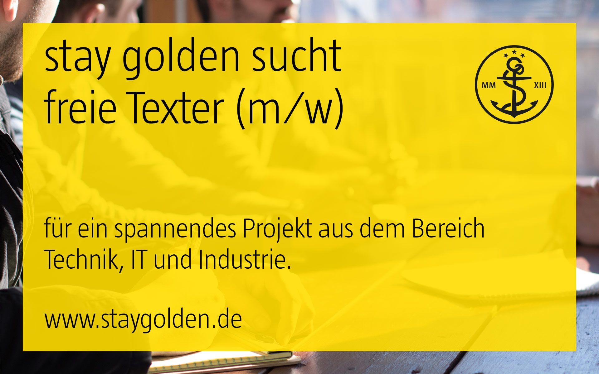 stay golden, aufruf, offene stelle, freelance, freelancing, texter, text, konzept, technologie
