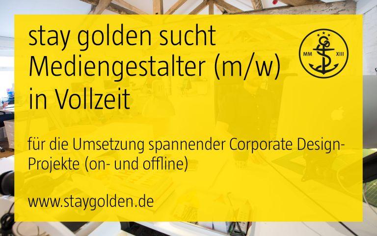 stay golden, aufruf, offene stelle, stellenausschreibung, festanstellung, vollzeit, mediengestalter, corporate design, markenkommunikation, düsseldorf