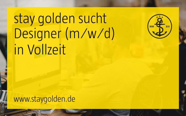 stay golden, aufruf, offene stelle, stellenausschreibung, festanstellung, vollzeit, designer, corporate design, brand identity, markenkommunikation, düsseldorf